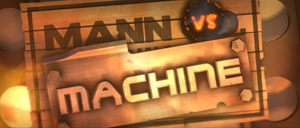 Mann Vs Machine Video.png